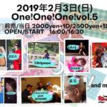 2月3日(日) One!One!One! @立売堀long a long